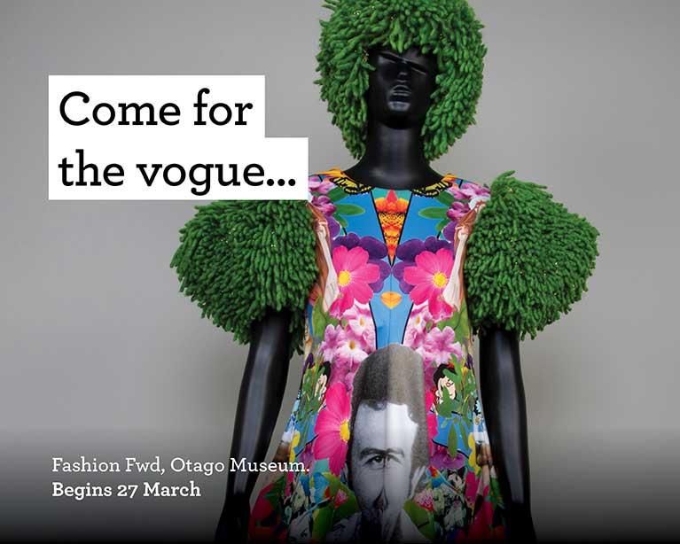 Come for the vogue - Fashion Fwd, Otago Museum